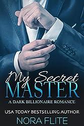 My Secret Master (A Dark Billionaire Romance)