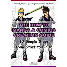 The How to Manga and Comic Creation Guide - 10 Simple Steps from Start to Finish | How to create and draw your Manga for beginners (English Edition)