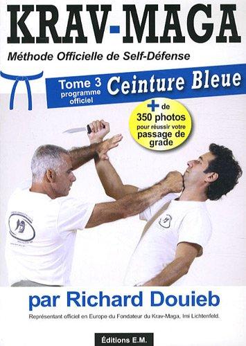 Descargar Libro Kravmaga ceinture bleue tome 3 de Richard Douieb