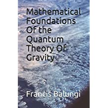 Mathematical Foundations Of the Quantum Theory Of Gravity