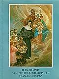 Blessed Mary of Jesus the Good Shepherd Frances Siedliska.