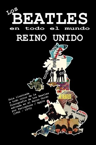 Descargar Libro Los Beatles en todo el mundo: Reino Unido: Volume 6 de Juan Carlos Irigoyen Pérez