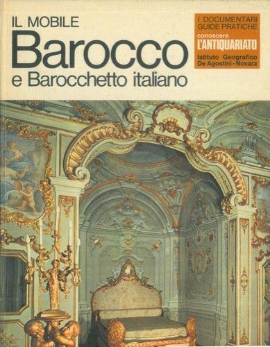 Conoscere l'antiquariato. il mobile. barocco e barocchetto italiano.