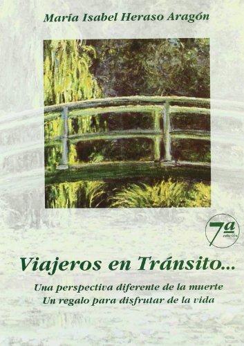 Viajeros en Transito: Una perspectiva diferente de la muerte. Un regalo para disfrutar de la vida