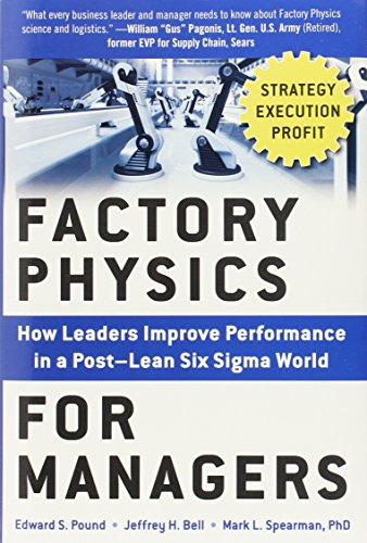 factory-physics-for-managers-how-leaders-improve-performance-in-a-post-lean-six-sigma-world