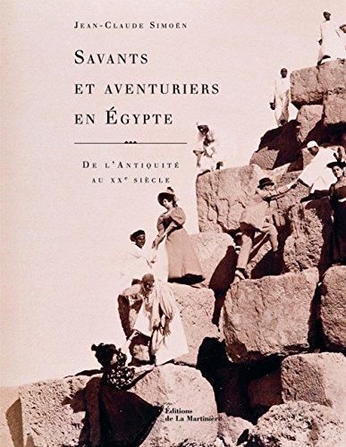 Savants et aventuriers en Egypte : De l'Antiquité au XXe siècle