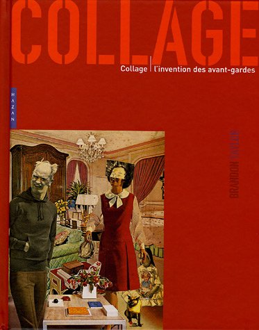 Collage : L'invention des avant-gardes par