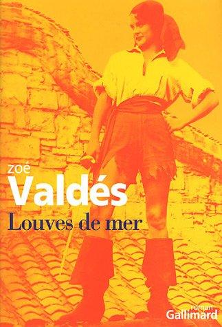 Louves de mer par Zoé Valdés