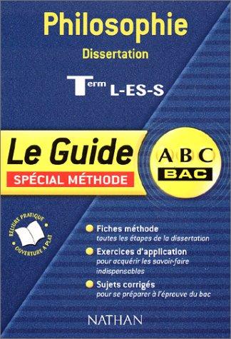 ABC du Bac : Philosophie Dissertation, Terminales L - ES - S