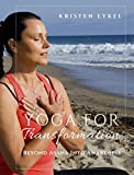 Yoga for Transformation: Beyond Asana Into Awareness