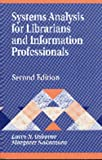 Systems Analysis for Librarians and Information Professionals, 2nd Edition (Library and Information Science Text Series)