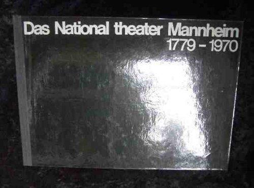 Das Nationaltheater Mannheim 1779-1970