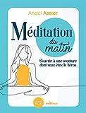 Méditation du matin : S'ouvrir à une aventure dont vous êtes le héros