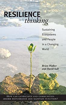 Resilience Thinking: Sustaining Ecosystems and People in a Changing World par [Walker PhD, Brian]