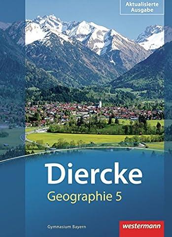 Diercke Geographie - Ausgabe 2012 Bayern: Schülerband 5