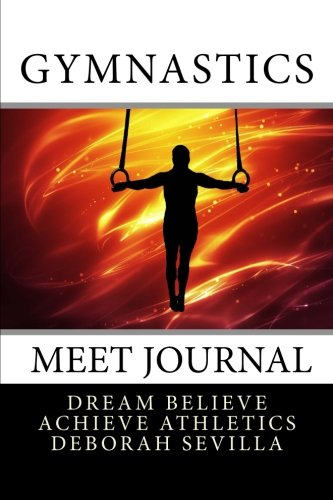 Gymnastics Meet Journal: Boy's Edition (Red Flames Cover) (Dream Believe Achieve Athletics) por Deborah Sevilla