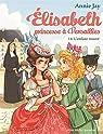 Elisabeth, princesse à Versailles, tome 14 par Jay