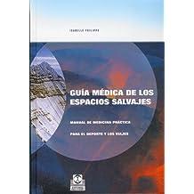 Guía médica de los espacios salvajes : manual de medicina práctica para el deporte y los viajes