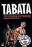 Tabata: Ihr 4 Minuten HIIT Training - Das Fitness Buch zum Muskelaufbau, Fett verbennen und Stoffwechsel beschleunigen