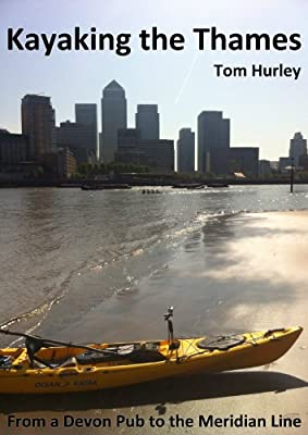 Kayaking the Thames - From a Devon Pub to the Meridian Line from Hurley Media