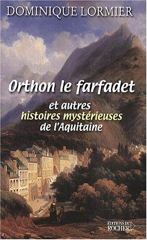 Orthon, le farfadet et autres histoires mystérieuses de l'Aquitaine