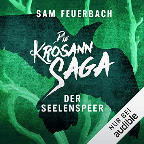 Der Seelenspeer: Die Krosann-Saga - Königsweg 2 (Maske Unglaubliche Frau)