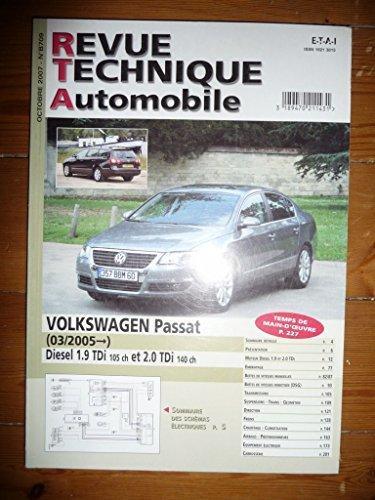 Revue Technique VOLKSWAGEN PASSAT Depuis 03/2005 Diesel 1.9l TDi 105cv et 2.0l TDi 140cv Revue TechniqueB0709 – Octobre 2007