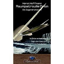 Raumpatrouille Orion: Die Jugendromane 2