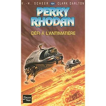 Perry Rhodan, tome 191 : Défi à l'antimatière