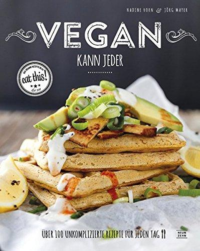 Vegan kann jeder!: Über 100 unkomplizierte Rezepte für jeden Tag - das eat this! Kochbuch bei Amazon kaufen