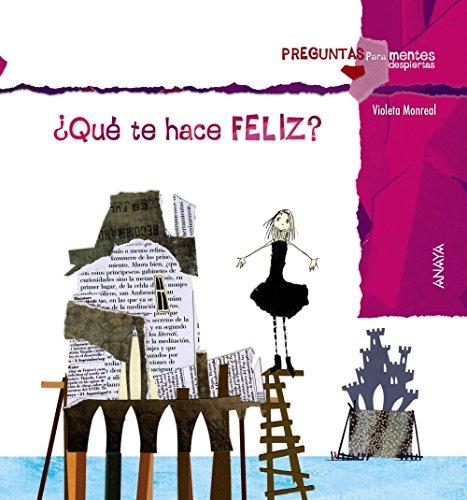 ¿Qué te hace feliz? (Primeros Lectores (1-5 Años) - Preguntas Para Mentes Despiertas) por Violeta Monreal
