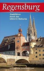 Regensburg: Stadtführer durch das UNESCO-Welterbe (Regensburg - UNESCO Weltkulturerbe) hier kaufen