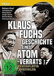 Klaus Fuchs - Geschichte eines Atomverrats / Packender Spionage-Zweiteiler nach Originalunterlagen des US-Geheimdienstes (Pidax Historien-Klassiker)