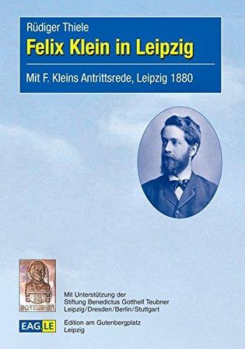 Felix Klein in Leipzig (German Edition) by R??diger Thiele (2012-01-19)