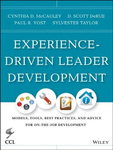 Experience-Driven Leader Development: Models, Tools, Best Practices, and Advice for On-the-Job Development 3rd edition by McCauley, Cynthia D., Derue, D. Scott, Yost, Paul R., Taylor (2013) Hardcover