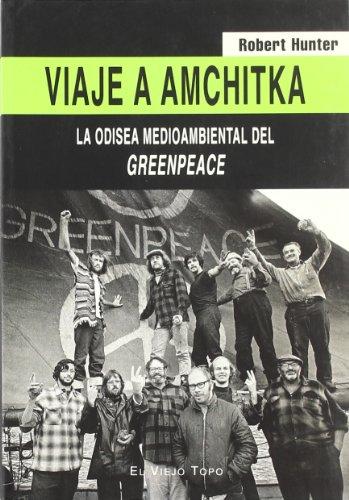 Descargar Libro Viaje a Amchitka: La odisea medioambiental del Greenpeace de Robert Hunter
