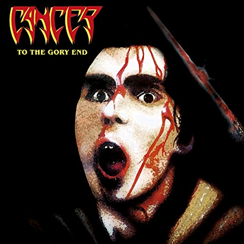 Cancer: To the Gory End (Ltd Orange Vinyl) [Vinyl LP] (Vinyl)