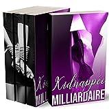 Kidnappée Par Le Milliardaire (L'Intégrale): (New Romance)