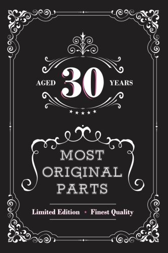 Aged 30 Years Most Original Parts Journal For Women Happy Birthday A