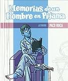 Memorias de un hombre en pijama / Memoirs of a man in pajamas by Paco Roca (2011-11-06)