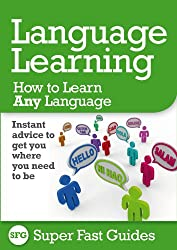 Language Learning: How to Learn Any Language (English Edition)