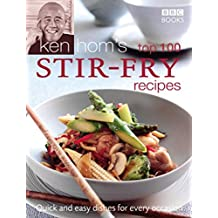 Ken Hom's Top 100 Stir Fry Recipes
