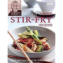 Ken Hom's Top 100 Stir-Fry Recipes (BBC Books' Quick & Easy Cookery)