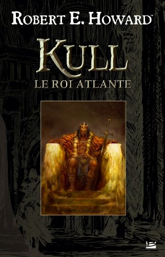 Kull, le roi atlante par Robert E. Howard