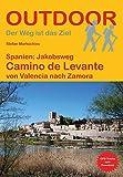Spanien: Jakobsweg Camino de Levante: von Valencia nach Zamora (Der Weg ist das Ziel)