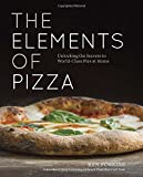 Elements of Pizza: Unlocking the Secrets to World-Class Pies at Home
