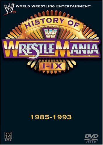 WWE - The History of WrestleMania I-IX, 1985-1993 by Bret Hart - Wwe-wrestlemania