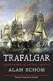 Trafalgar: Countdown to Battle, 1803-1805 by Alan Schom