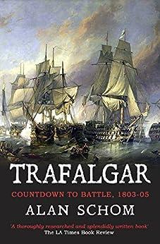 Trafalgar: Countdown to Battle, 1803-1805 by [Schom, Alan]