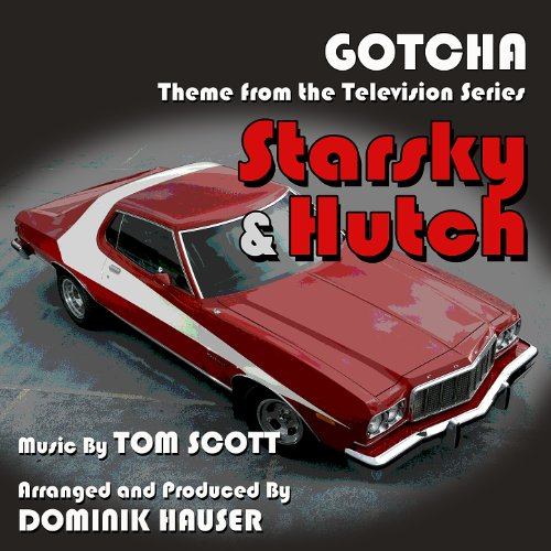 "Starsky & Hutch-""Gotcha"": Theme from the Television Series (Tom Scott) SIngle"